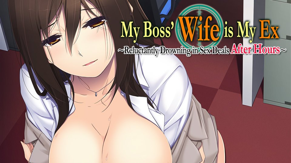 My Boss' Wife is My Ex ~Reluctantly Drowning in Sex Deals After Hours~ Cover