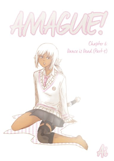 "Amague! Chapter 6 ""Dance is Dead"" Part 5 Cover"